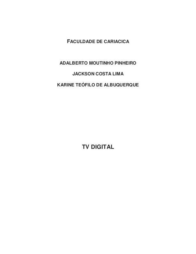 FACULDADE DE CARIACICA ADALBERTO MOUTINHO PINHEIRO JACKSON COSTA LIMA KARINE TEÓFILO DE ALBUQUERQUE TV DIGITAL