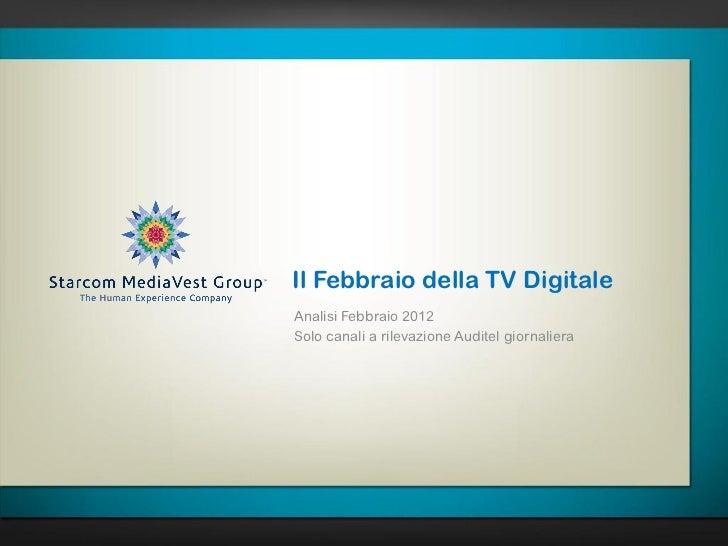 Il Febbraio della TV DigitaleAnalisi Febbraio 2012Solo canali a rilevazione Auditel giornaliera