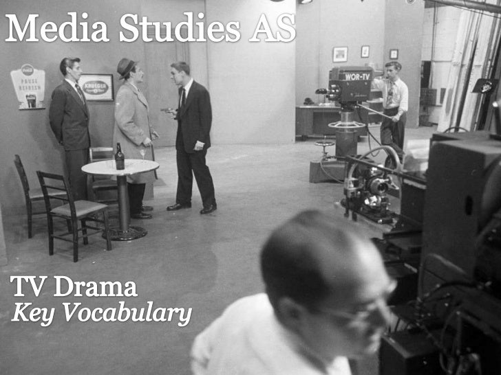 Media Studies AS<br />TV Drama<br />Key Vocabulary<br />