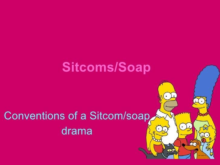 Sitcoms/Soap Conventions of a Sitcom/soap drama