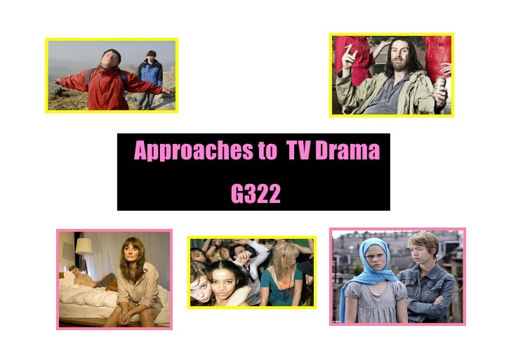 Approaches to TV Drama         G322