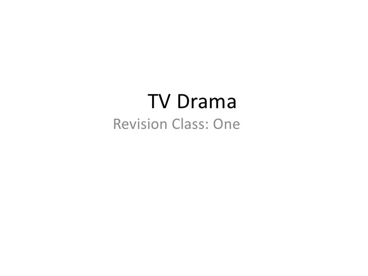 TV DramaRevision Class: One