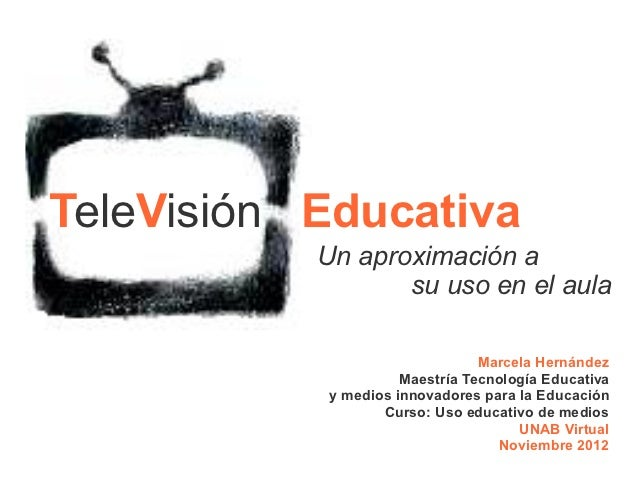 Television Educativa: Una aproximacion a su uso en el aula