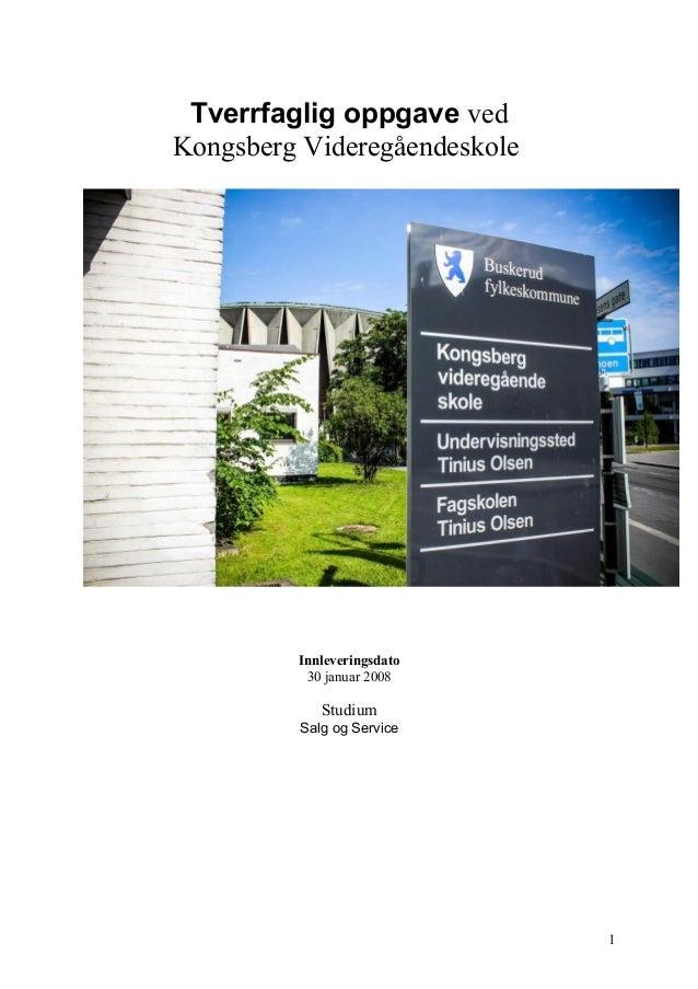 Tverrfaglig oppgave vedKongsberg Videregåendeskole         Innleveringsdato          30 januar 2008            Studium    ...