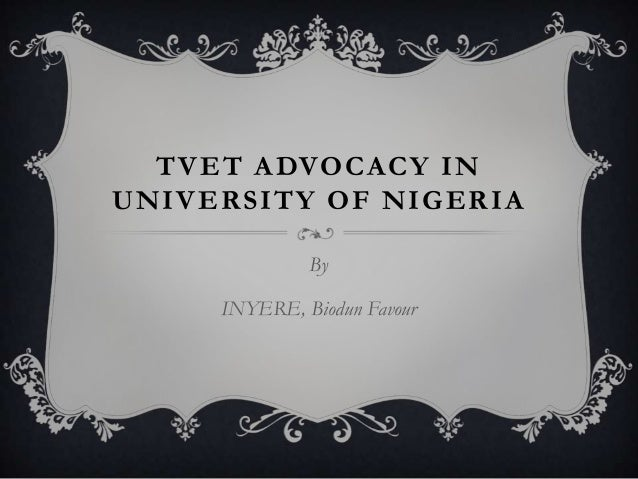 TVET ADVOCACY IN UNIVERSITY OF NIGERIA By INYERE, Biodun Favour