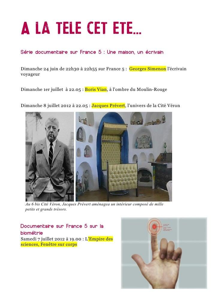 A la tele cet ete...Série documentaire sur France 5 : Une maison, un écrivainDimanche 24 juin de 22h30 à 22h55 sur France ...