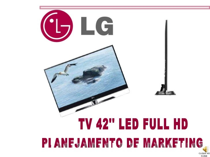 TV 42'' LED FULL HD PLANEJAMENTO DE MARKETING CLIQUE NO ÍCONE
