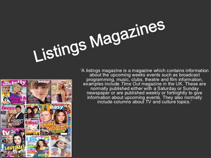 'A listings magazine is a magazine which contains information      about the upcoming weeks events such as broadcast   pro...