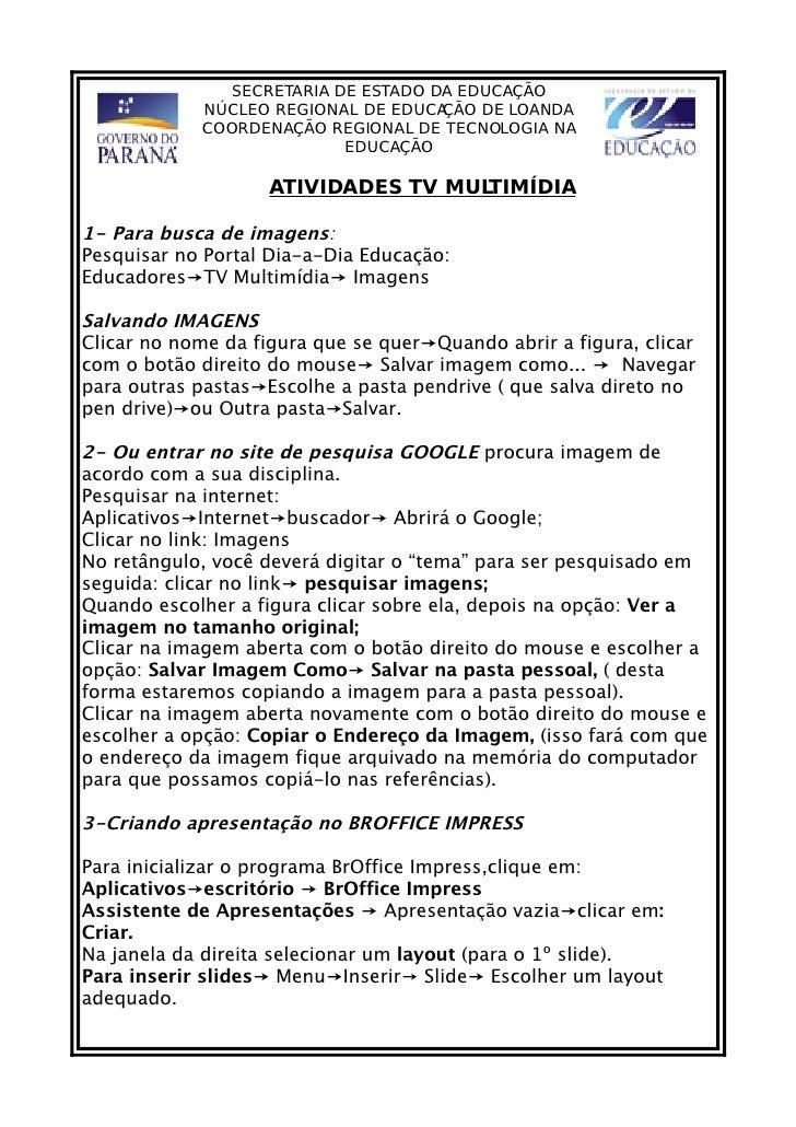 SECRETARIA DE ESTADO DA EDUCAÇÃO             NÚCLEO REGIONAL DE EDUCAÇÃO DE LOANDA             COORDENAÇÃO REGIONAL DE TEC...