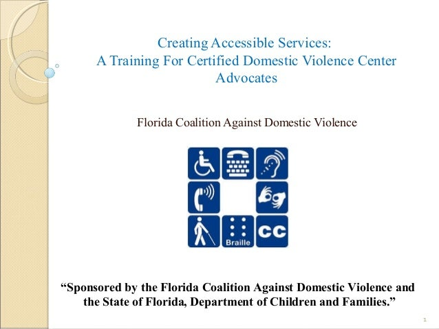 Creating Accessible Services: A Training For Certified Domestic Violence Center Advocates Florida Coalition Against Domest...