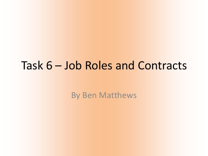 Task 6 – Job Roles and Contracts         By Ben Matthews