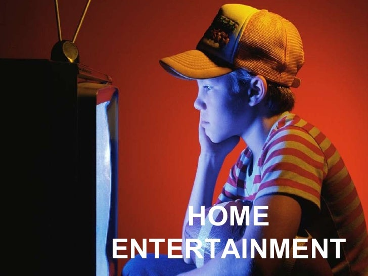 UNIT 2 HOME ENTERTAINMENT