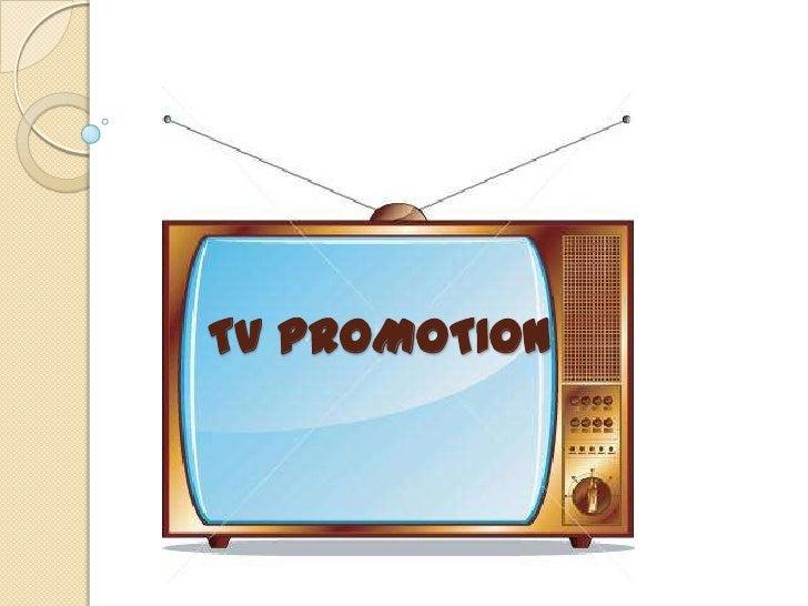 TV PROMOTION<br />