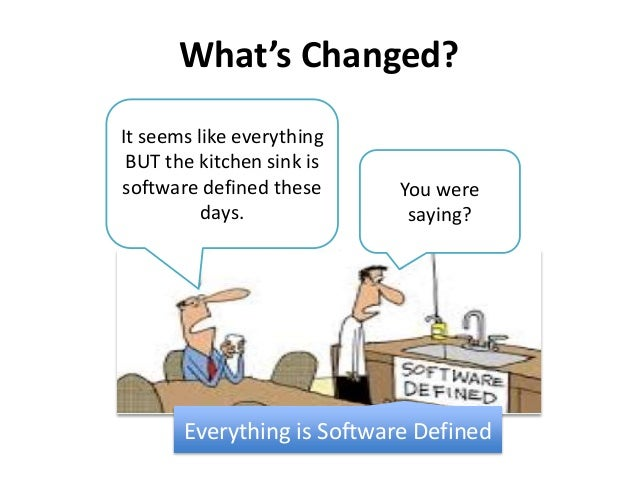 Software Defined Everything Everything is Software Defined