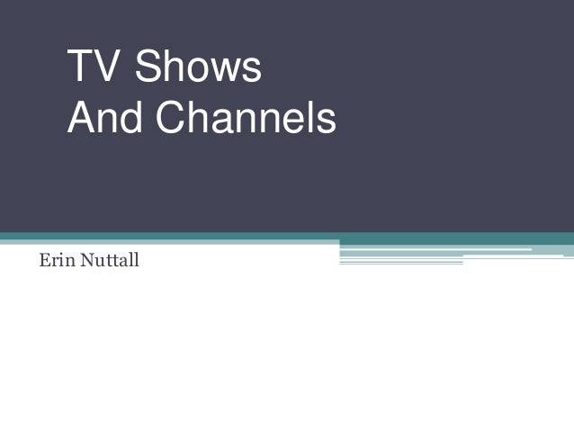 TV Shows And Channels Erin Nuttall