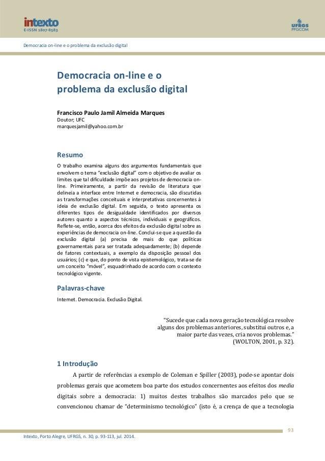 Democracia on-line e o problema da exclusão digital  Intexto, Porto Alegre, UFRGS, n. 30, p. 93-113, jul. 2014.  93  Democ...