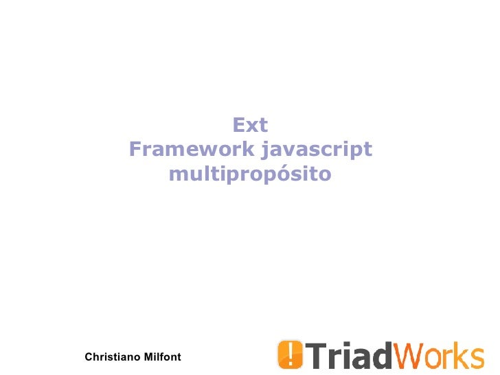 Ext Framework javascript multipropósito Christiano Milfont