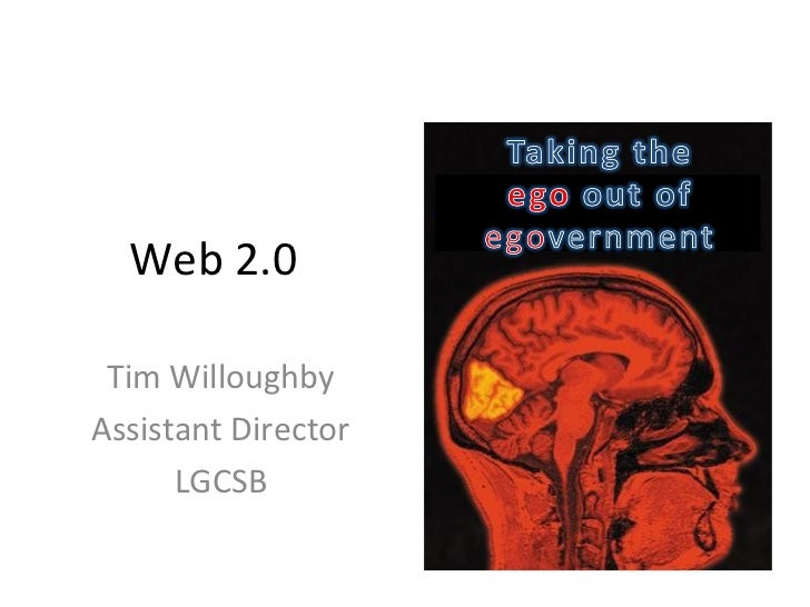 Web 2.0 Tim WilloughbyAssistant Director      LGCSB