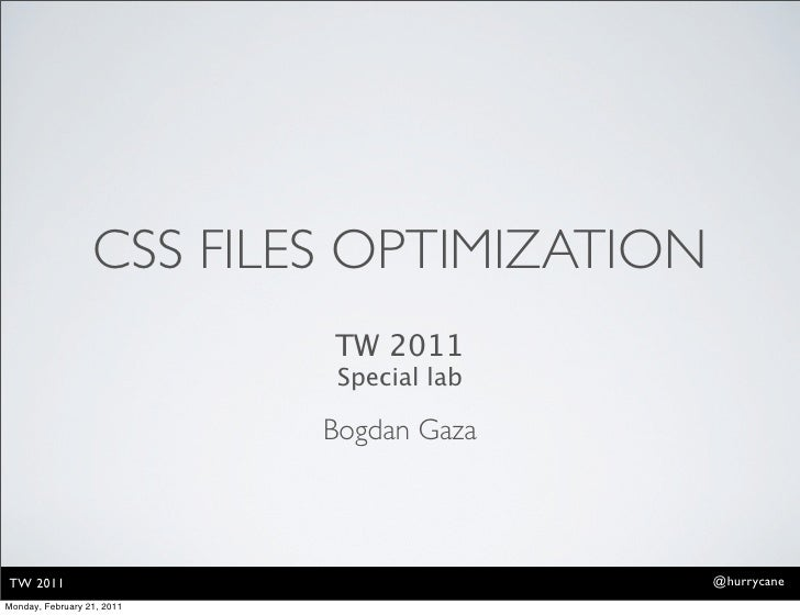 CSS FILES OPTIMIZATION                            TW 2011                             Special lab                         ...