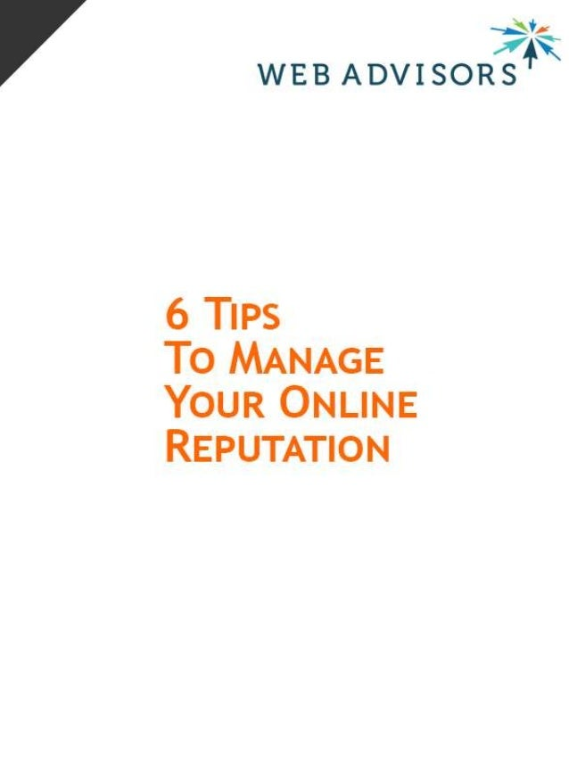 Online Reputation Management Six Things YOU Can Do Now 1. Google Yourself Search your business the way a potential client ...