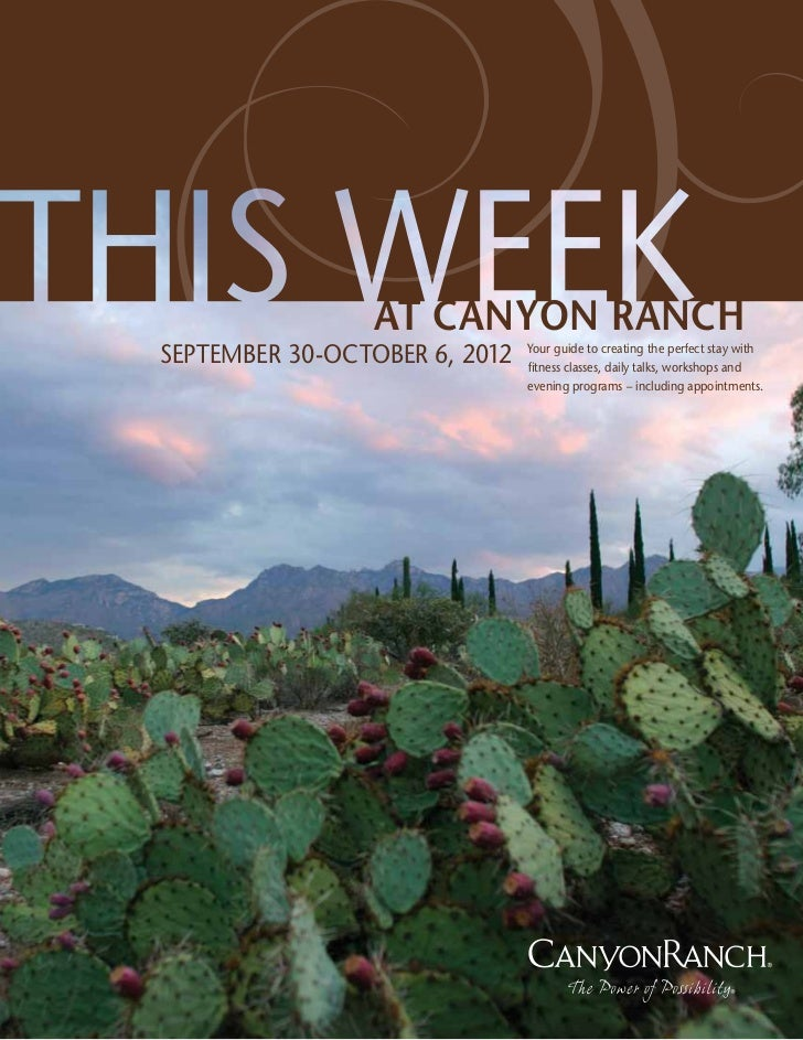 AT CANYON RANCHSEPTEMBER 30-OCTOBER 6, 2012   Your guide to creating the perfect stay with                               f...