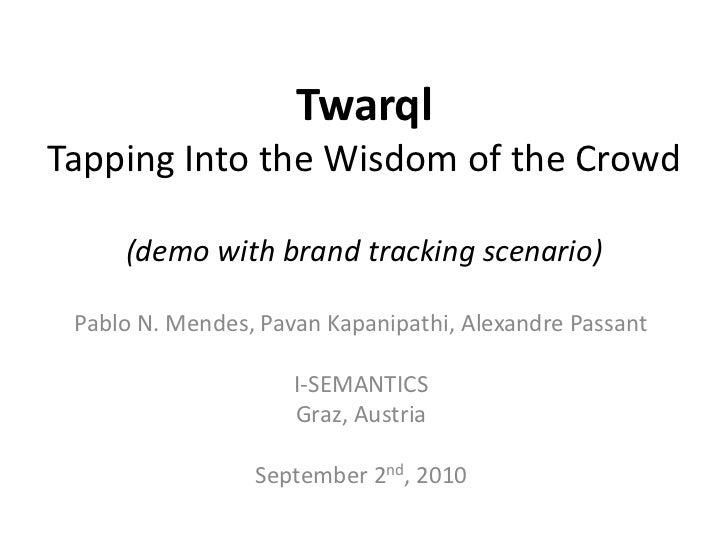Twarql (Presentation at I-SEMANTICS 2010)