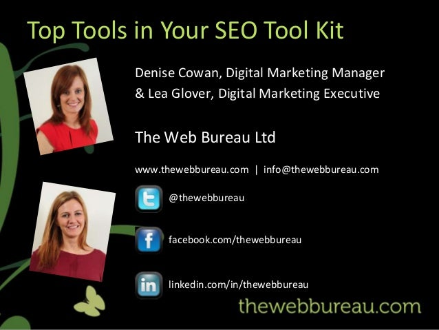 Top Tools in Your SEO Tool Kit          Denise Cowan, Digital Marketing Manager          & Lea Glover, Digital Marketing E...