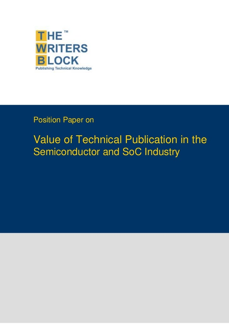 Position Paper onValue of Technical Publication in theSemiconductor and SoC Industry