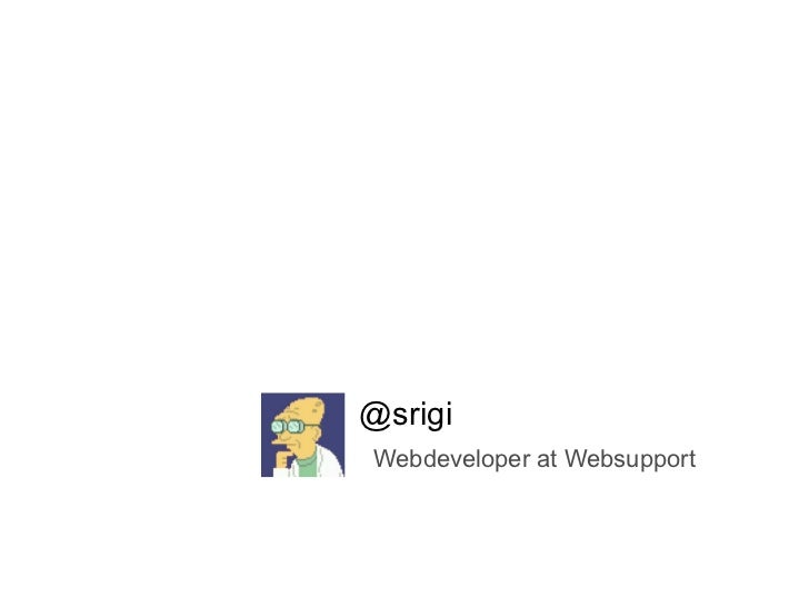@srigi Webdeveloper at Websupport