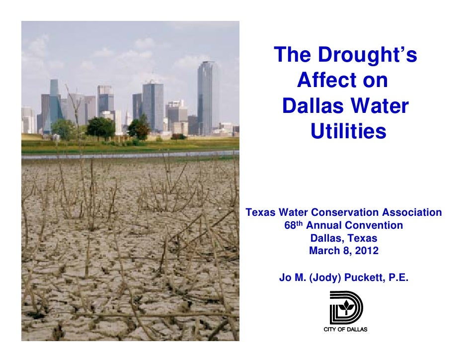 The Drought's       Affect on      Dallas Water        UtilitiesTexas Water Conservation Association       68th Annual Con...