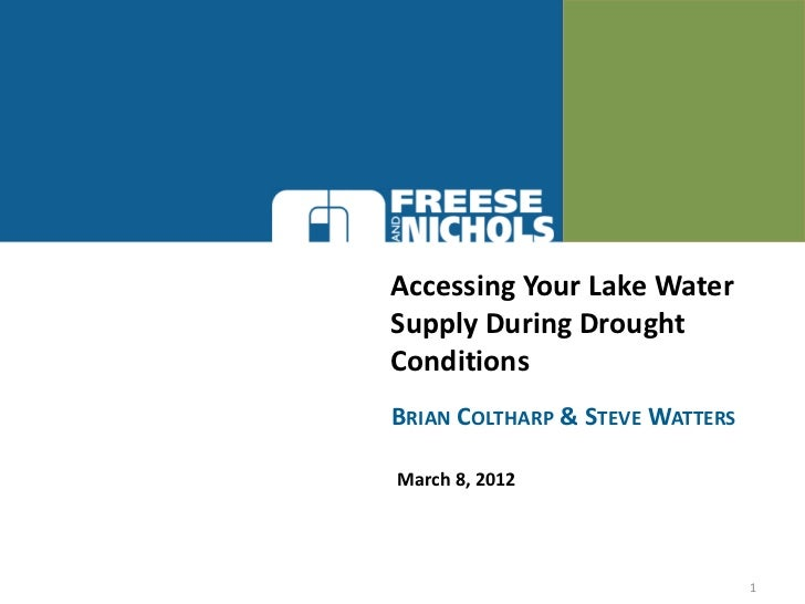 Accessing Your Lake WaterSupply During DroughtConditionsBRIAN COLTHARP & STEVE WATTERSMarch 8, 2012                       ...