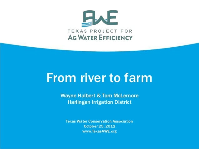 Texas Project for Ag Water Efficiency - From River to Farm