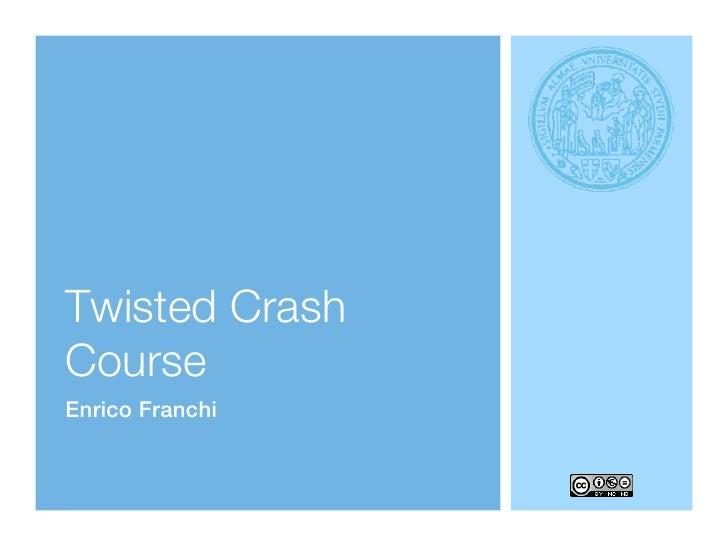 Twisted CrashCourseEnrico Franchi