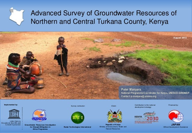 Advanced Survey of Groundwater Resources of Northern and Central Turkana County, Kenya August 2013  Peter Manyara National...