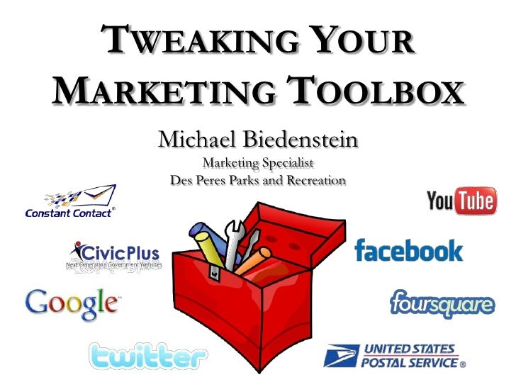 Tweaking Your Marketing Toolbox<br />Michael Biedenstein<br />Marketing Specialist<br />Des Peres Parks and Recreation<br />