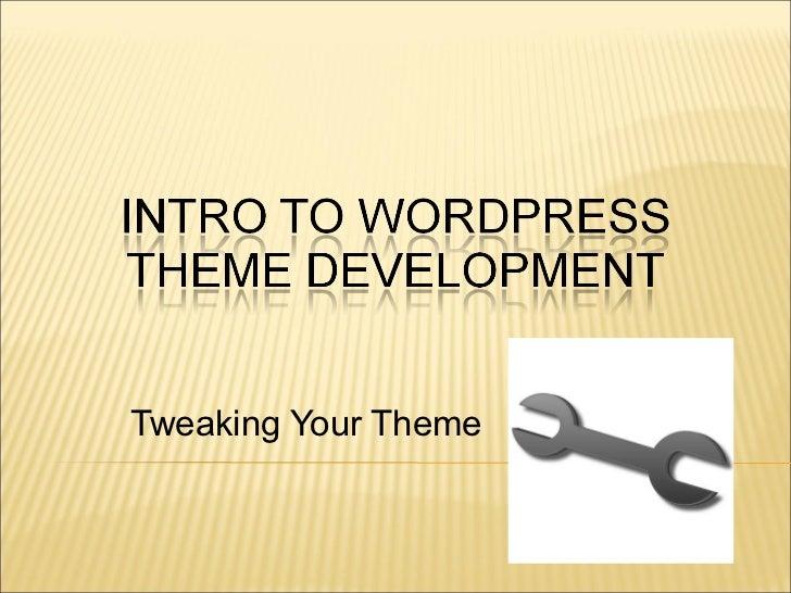 Intro to WordPress Development: Tweaking your Theme
