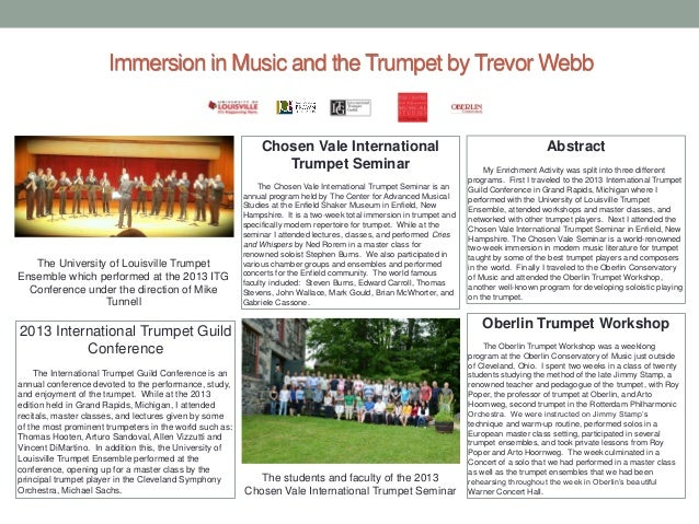 Immersion in Music and the Trumpet by Trevor Webb  Chosen Vale International Trumpet Seminar  The University of Louisville...
