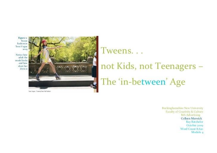 Tweens . . . not Kids, not Teenagers - The 'in-between' Age