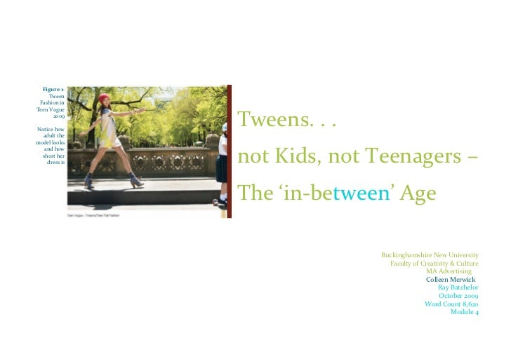 Figure 1-     Tween Fashion inTeen Vogue      2009Notice how               Tweens. . .  adult themodel looks              ...