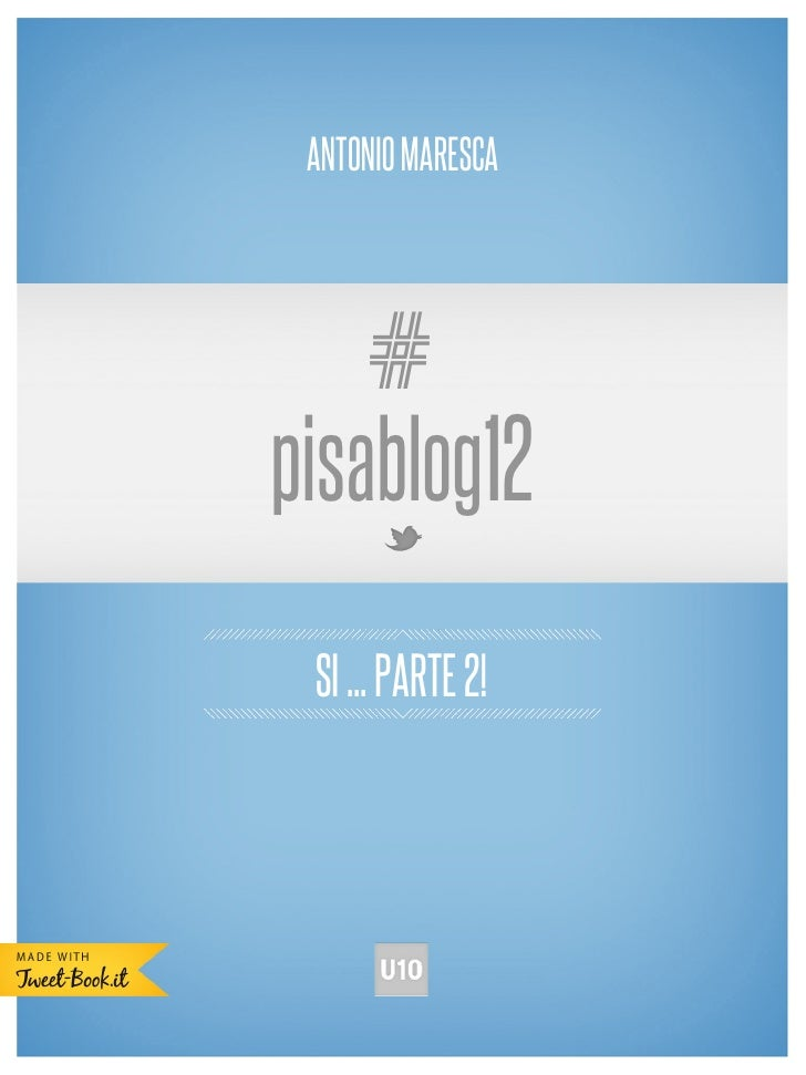 Tweet Book #pisablog12 [si...parte 2]