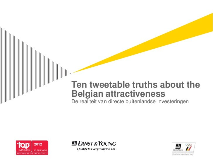 Ten tweetable truths about theBelgian attractivenessDe realiteit van directe buitenlandse investeringen