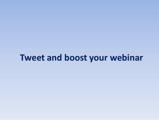 Tweet and boost your webinar