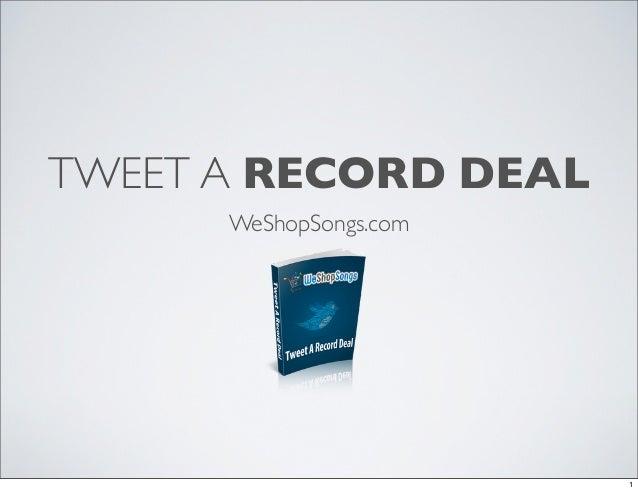 Tweet a Record Deal