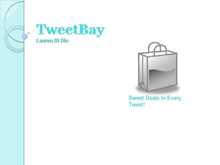 TweetBayLauren Di Dio<br />Sweet Deals In Every Tweet!<br />