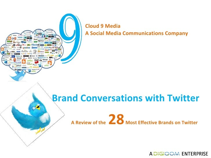 Cloud 9 Media  A Social Media Communications Company  Brand Conversations with Twitter  A Review of the  28  Most Effectiv...