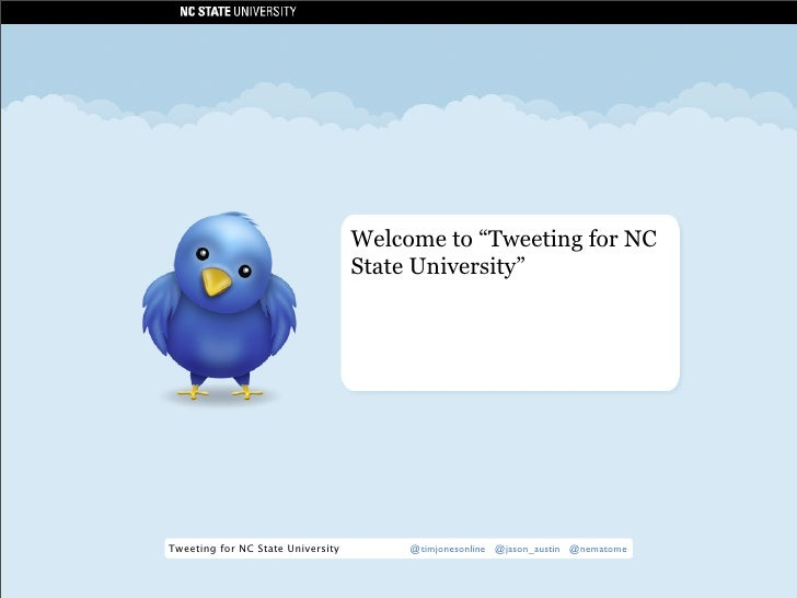 "Welcome to ""Tweeting for NC                                    State University""     Tweeting for NC State University     ..."