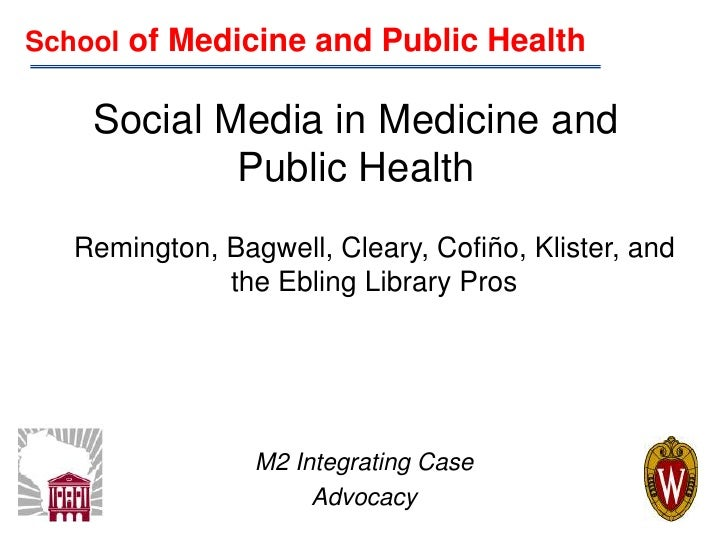 School of Medicine and Public Health<br />Social Media in Medicine and Public Health<br />Remington, Bagwell, Cleary, Cofi...