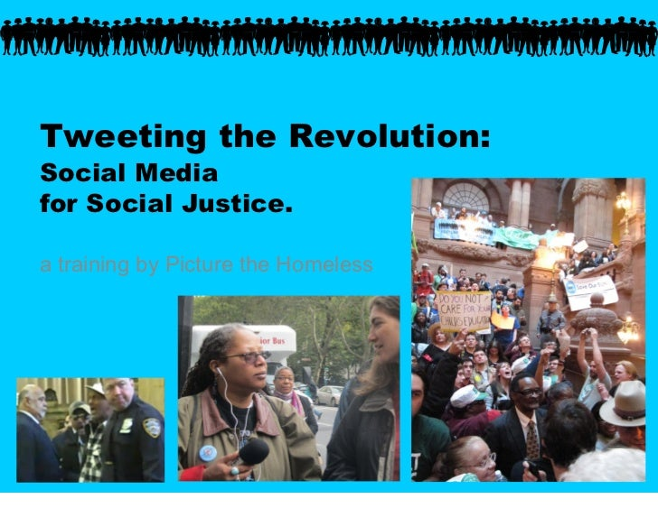 Tweeting the Revolution:Social Mediafor Social Justice.a training by Picture the Homeless