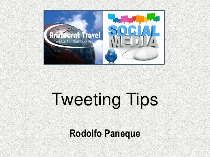 Tweeting Tips  Rodolfo Paneque