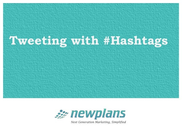 Tweeting with #Hashtags